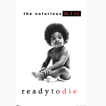 NOTORIOUS BIG 「READY TO DIE」 POSTER front